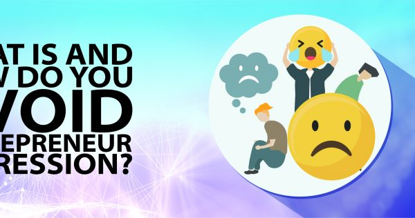 What Is And How Do You Avoid Entrepreneur Depression