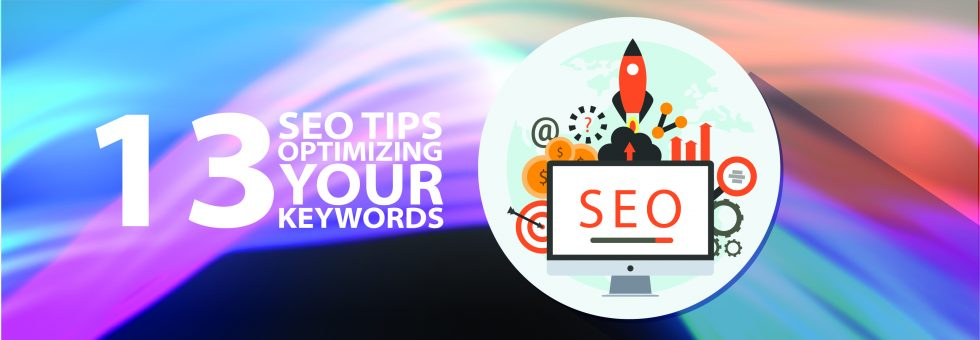 13 SEO Tips Optimizing Your Keywords