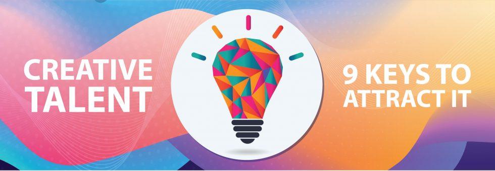 Creative Talent 9 Keys To Attract It