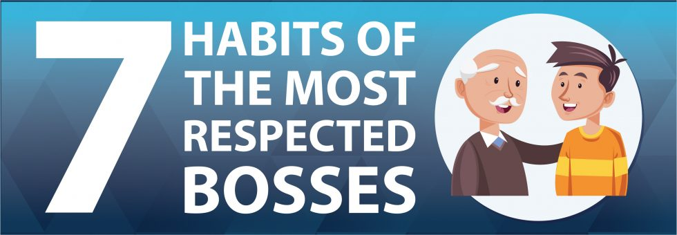 7 Habits Of The Most Respected Bosses